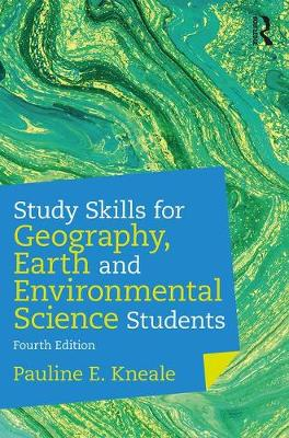 Study Skills for Geography, Earth and Environmental Science Students - Pauline E. Kneale