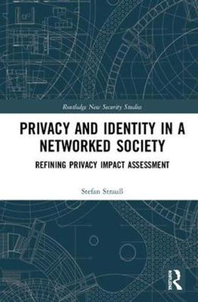 Privacy and Identity in a Networked Society - Stefan Strauss