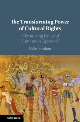 The Transforming Power of Cultural Rights - Helle Porsdam