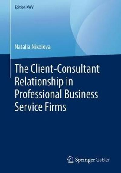 The Client-Consultant Relationship in Professional Business Service Firms - Natalia Nikolova