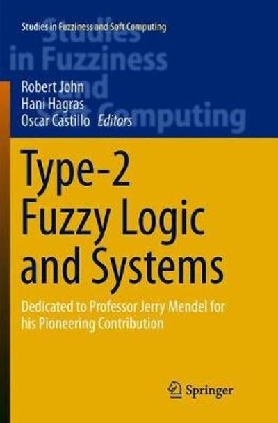 Type-2 Fuzzy Logic and Systems - Robert John