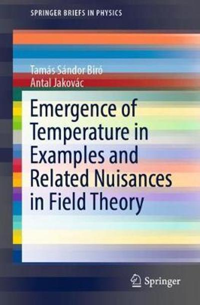 Emergence of Temperature in Examples and Related Nuisances in Field Theory - Tamas Sandor Biro
