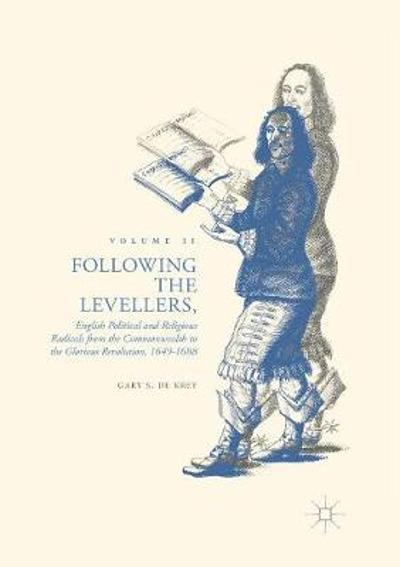 Following the Levellers, Volume Two - Gary S. De Krey