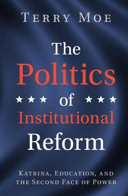 The Politics of Institutional Reform - Terry M. Moe