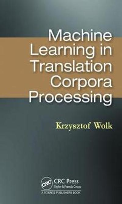 Machine Learning in Translation Corpora Processing - Krzysztof Wolk