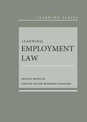 Learning Employment Law - Francis J. Mootz III