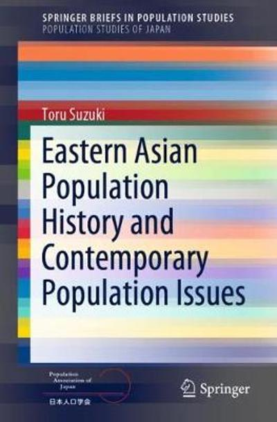 Eastern Asian Population History and Contemporary Population Issues - Toru Suzuki