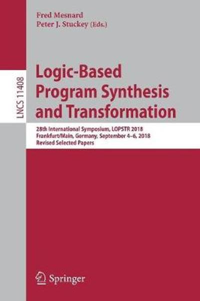 Logic-Based Program Synthesis and Transformation - Fred Mesnard