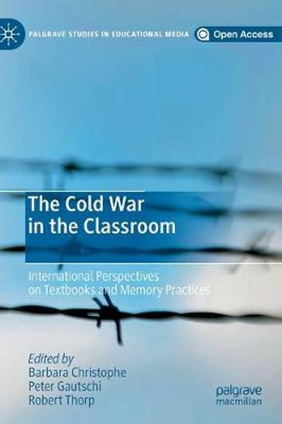 The Cold War in the Classroom - Barbara Christophe