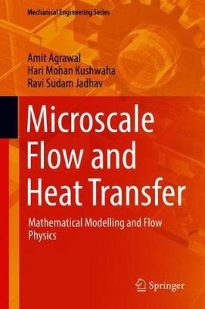 Microscale Flow and Heat Transfer - Amit Agrawal
