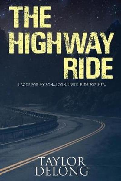 The Highway Ride - Taylor DeLong