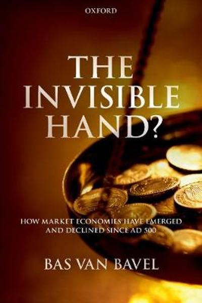 The Invisible Hand? - Bas van Bavel