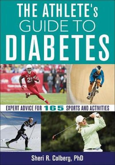 The Athlete's Guide to Diabetes - Sheri R. Colberg