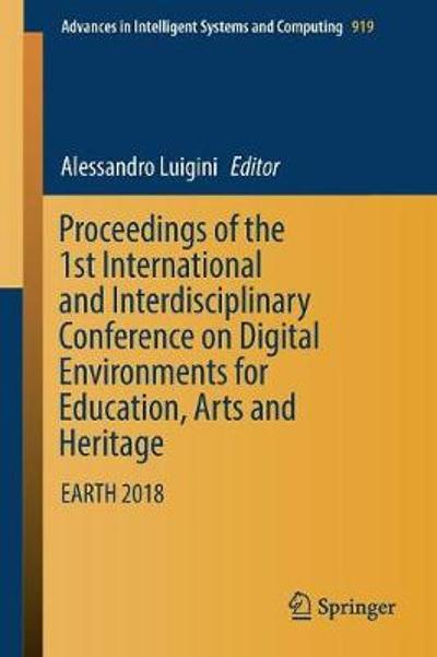 Proceedings of the 1st International and Interdisciplinary Conference on Digital Environments for Education, Arts and Heritage - Alessandro Luigini