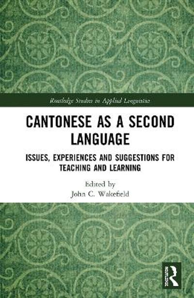 Cantonese as a Second Language - John C. Wakefield