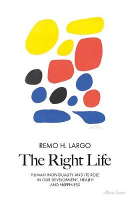The Right Life - Remo H. Largo