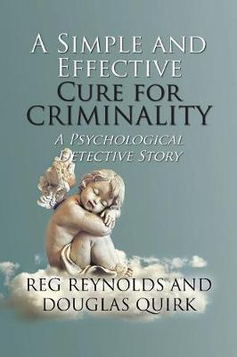 A Simple and Effective Cure for Criminality - Reg Reynolds