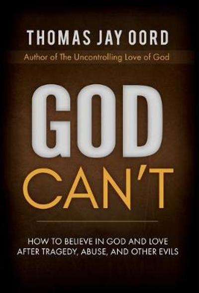 God Can't - Thomas Jay Oord