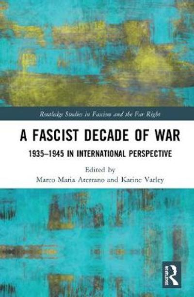 A Fascist Decade of War - Marco Maria Aterrano