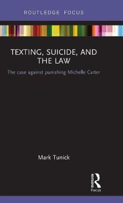 Texting, Suicide, and the Law - Mark Tunick