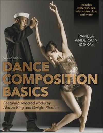 Dance Composition Basics-2nd Edition - Pamela Anderson Sofras