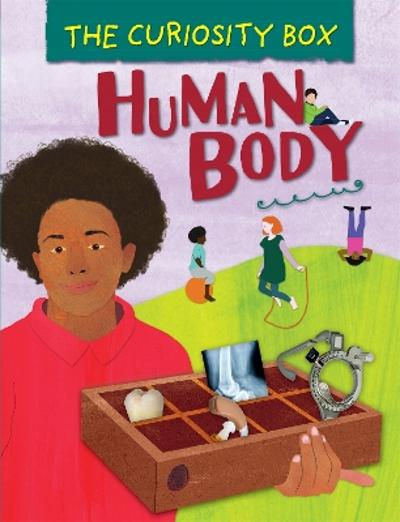 The Curiosity Box: Human Body - Peter Riley