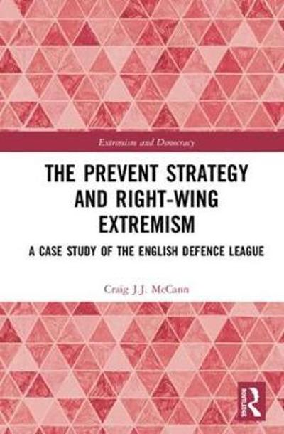 The Prevent Strategy and Right-wing Extremism - Craig J.J. McCann