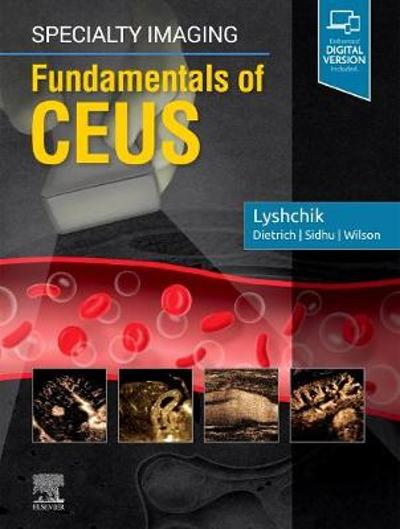 Specialty Imaging: Fundamentals of CEUS - Andrej Lyshchik