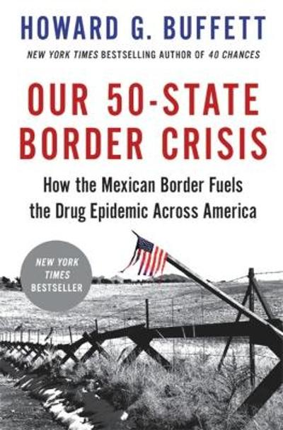 Our 50-State Border Crisis - Howard G. Buffett