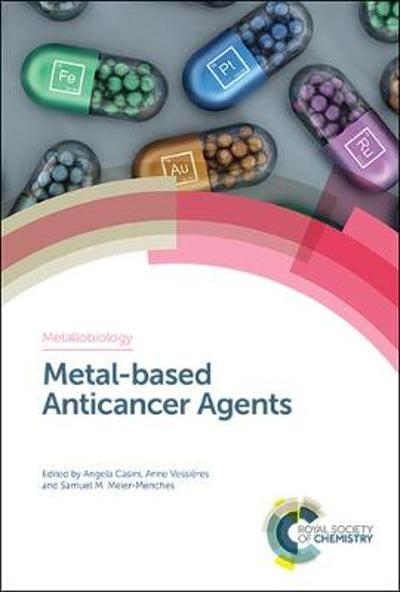 Metal-based Anticancer Agents - Angela Casini