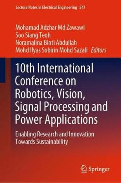 10th International Conference on Robotics, Vision, Signal Processing and Power Applications - Mohamad Adzhar Md Zawawi