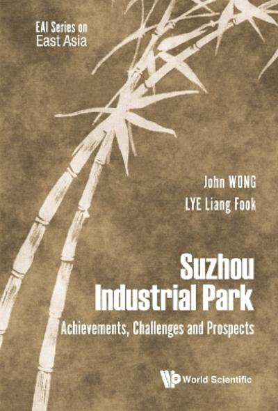 Suzhou Industrial Park: Achievements, Challenges And Prospects - John Wong