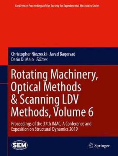 Rotating Machinery, Optical Methods & Scanning LDV Methods, Volume 6 - Christopher Niezrecki