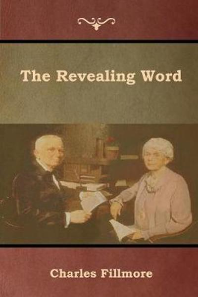 The Revealing Word - Charles Fillmore