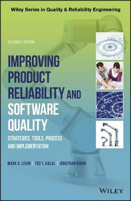 Improving Product Reliability and Software Quality - Mark A. Levin
