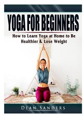 Yoga for Beginners - Dean Sanders