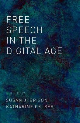 Free Speech in the Digital Age - Susan J. Brison
