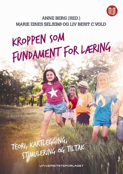 Kroppen som fundament for læring - Anne Berg
