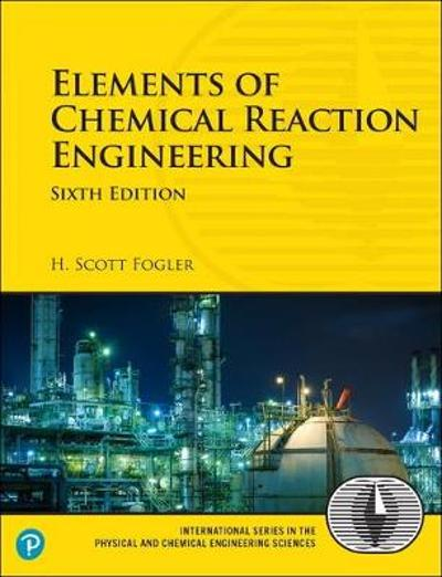 Elements of Chemical Reaction Engineering - H. Scott Fogler