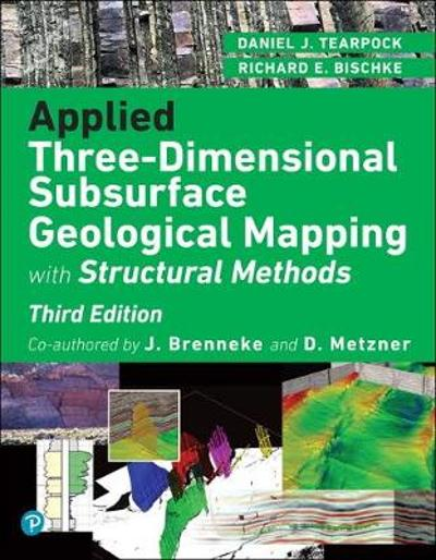 Applied Three Dimensional Subsurface Geological Mapping - Richard E. Bischke