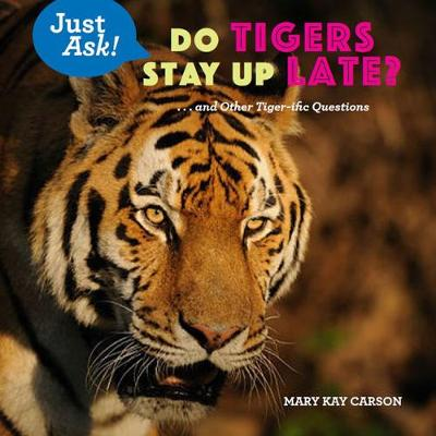 Do Tigers Stay Up Late? - Mary Kay Carson