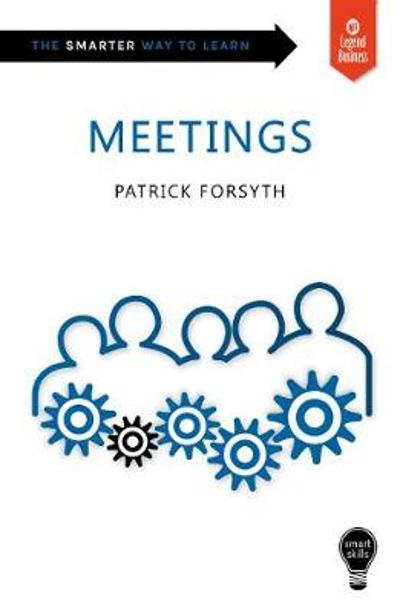 Smart Skills: Meetings - Patrick Forsyth