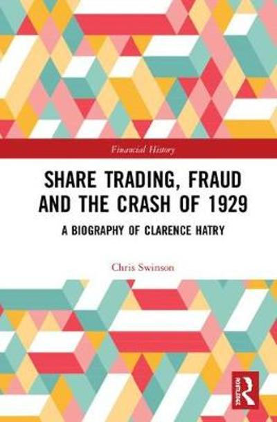 Share Trading, Fraud and the Crash of 1929 - Chris Swinson