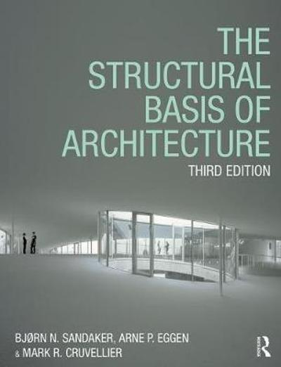 The Structural Basis of Architecture - Bjorn N. Sandaker