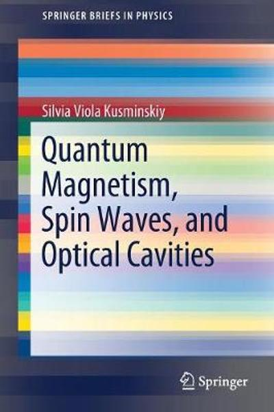Quantum Magnetism, Spin Waves, and Optical Cavities - Silvia Viola Kusminskiy