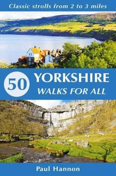 50 Yorkshire Walks for All - Paul Hannon