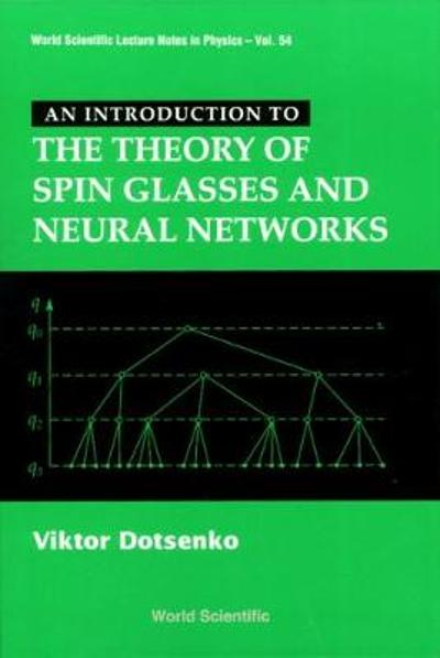 Introduction To The Theory Of Spin Glasses And Neural Networks, An - Viktor Dotsenko