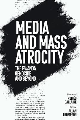 Media and Mass Atrocity - Allan Thompson