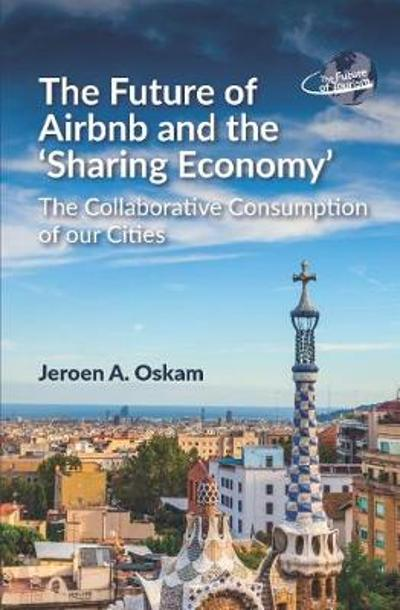 The Future of Airbnb and the 'Sharing Economy' - Jeroen A. Oskam