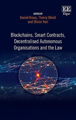 Blockchains, Smart Contracts, Decentralised Autonomous Organisations and the Law - Daniel Kraus